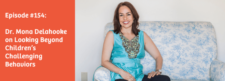 Podcast - Dr Mona Delahooke on Looking Beyond Childrens Challenging Behaviors